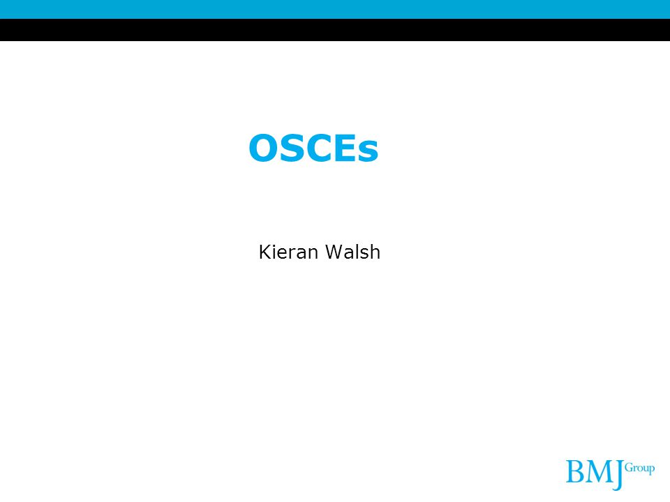 OSCEs Kieran Walsh