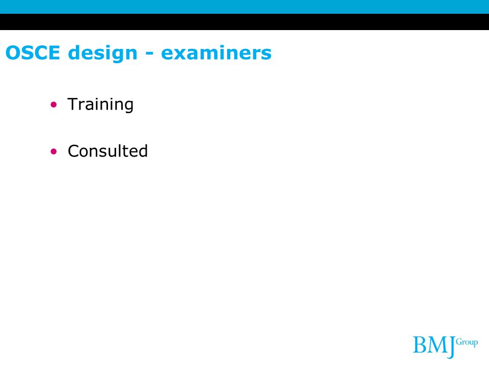 OSCE design - examiners Training Consulted