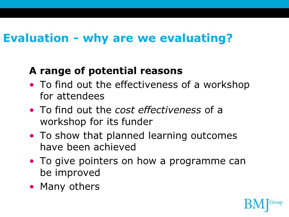 Evaluation - why are we evaluating.
