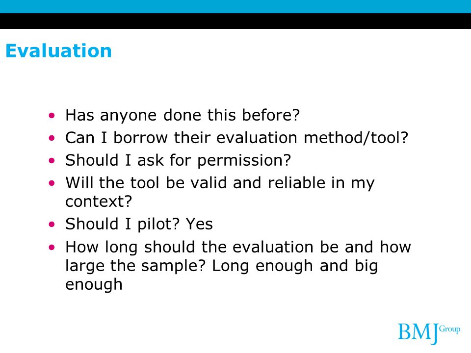 Evaluation Has anyone done this before. Can I borrow their evaluation method/tool.