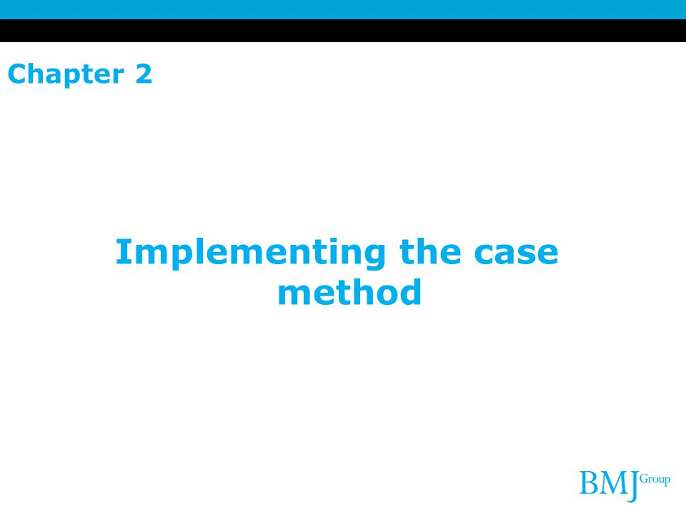 Chapter 2 Implementing the case method