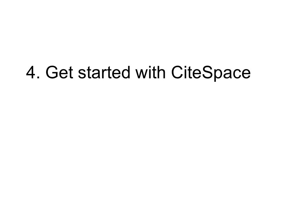 4. Get started with CiteSpace