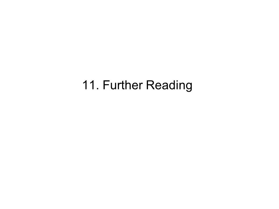11. Further Reading