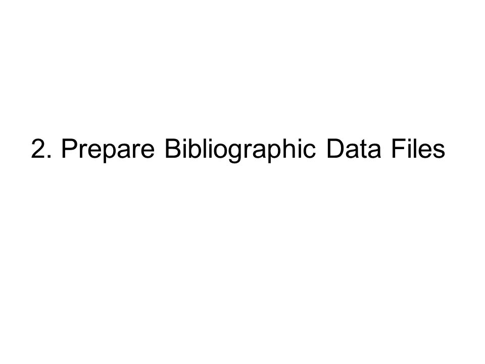 2. Prepare Bibliographic Data Files