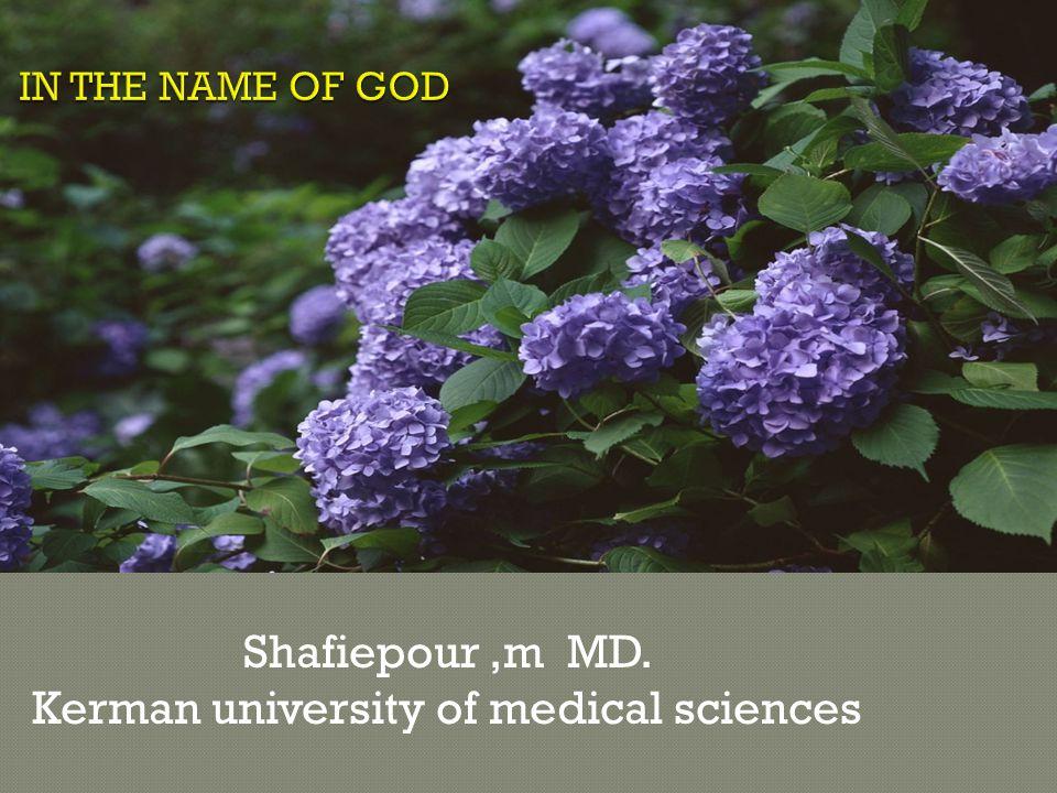 Shafiepour,m MD. Kerman university of medical sciences