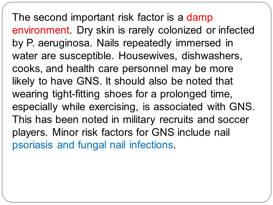 The second important risk factor is a damp environment.