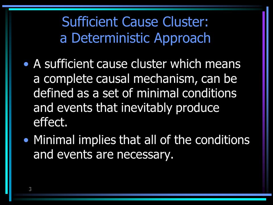 2 Definition Causality refers to the way of knowing that one thing causes another.