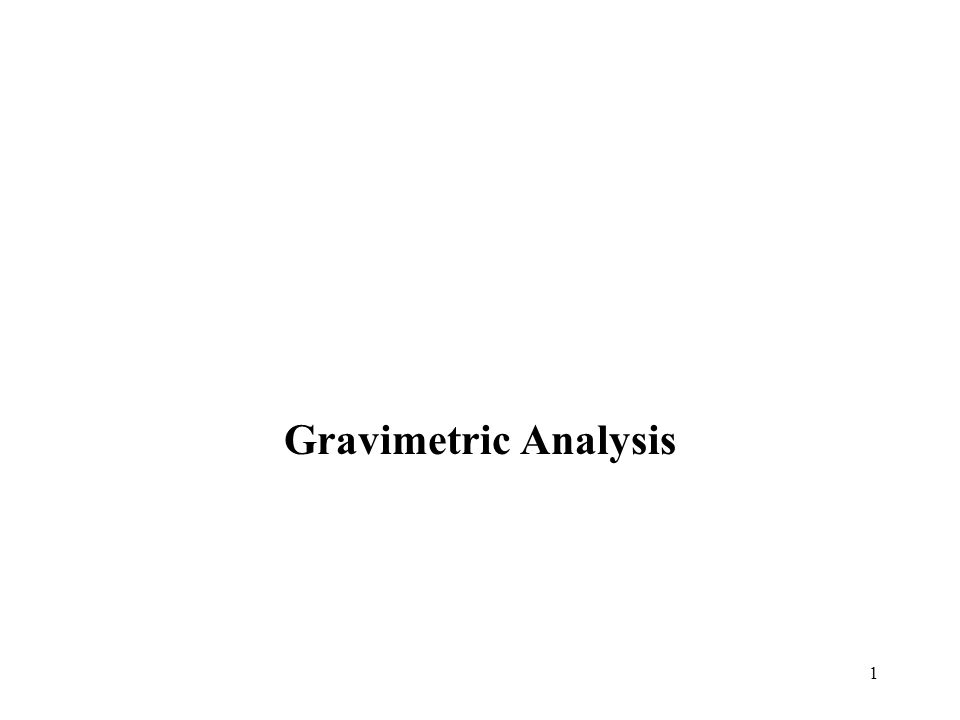 1 Gravimetric Analysis
