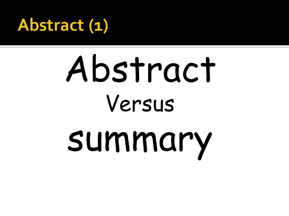 Abstract Versus summary