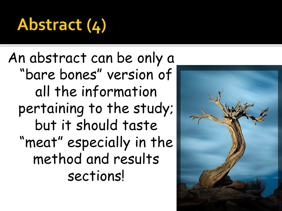 An abstract can be only a bare bones version of all the information pertaining to the study; but it should taste meat especially in the method and results sections!