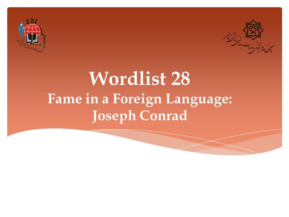Wordlist 28 Fame in a Foreign Language: Joseph Conrad