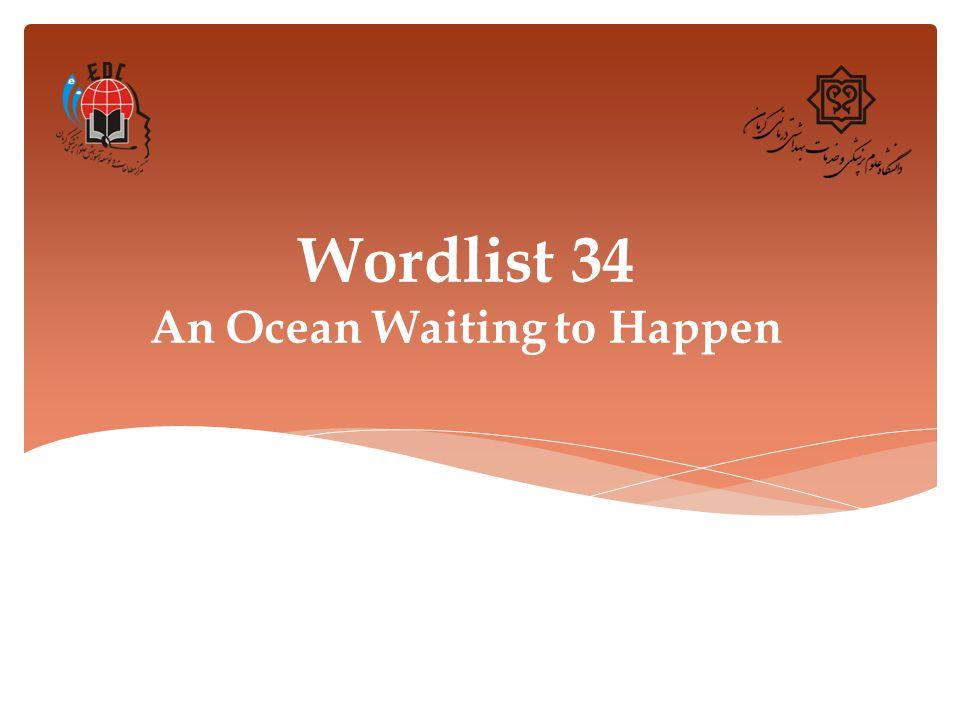 Wordlist 34 An Ocean Waiting to Happen