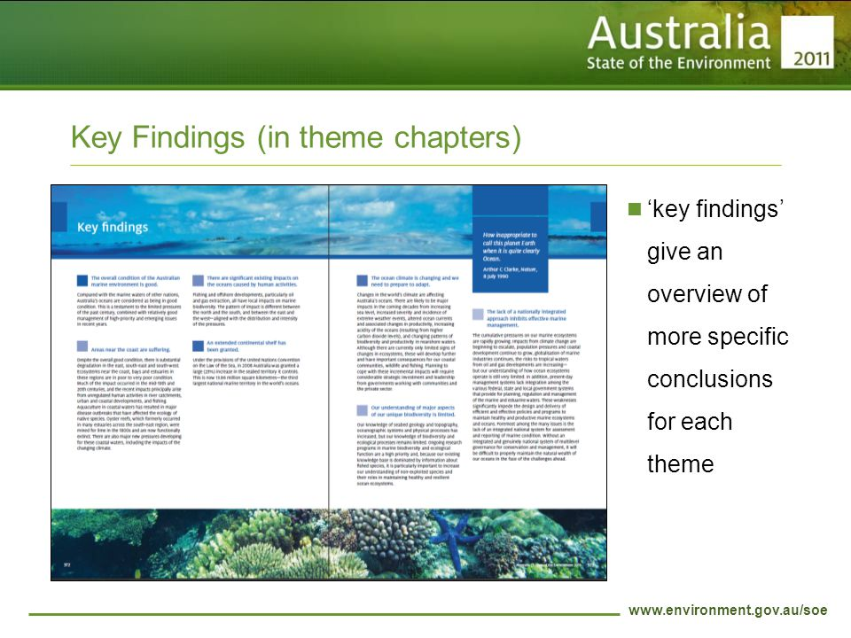 www.environment.gov.au/soe Key Findings (in theme chapters) 'key findings' give an overview of more specific conclusions for each theme