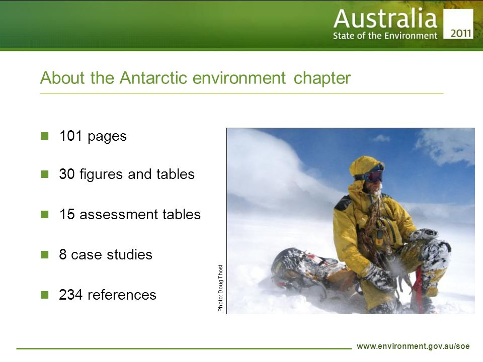 About the Antarctic environment chapter 101 pages 30 figures and tables 15 assessment tables 8 case studies 234 references Photo: Doug Thost