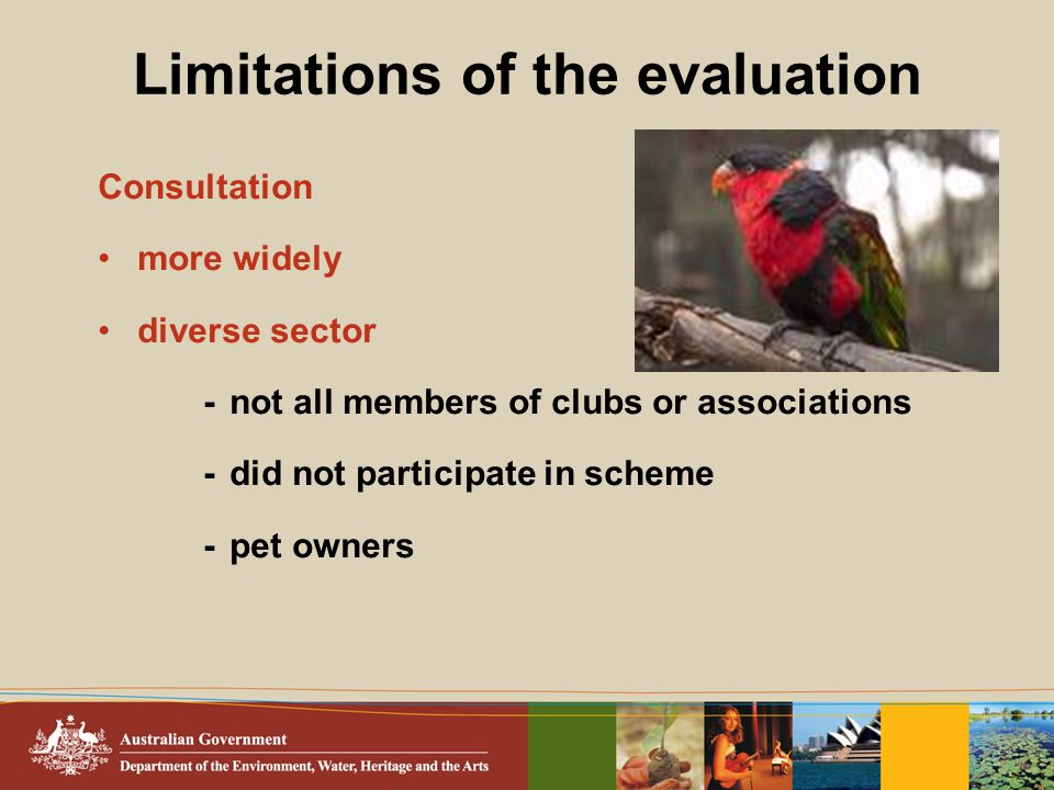 Limitations of the evaluation Consultation more widely diverse sector -not all members of clubs or associations -did not participate in scheme -pet ow