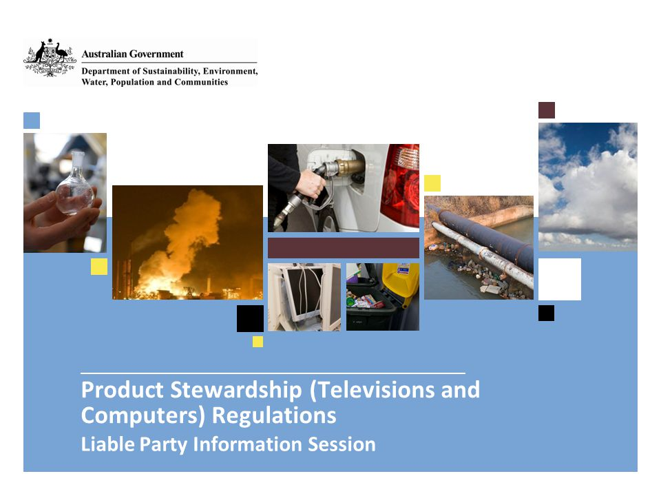 Product Stewardship (Televisions and Computers) Regulations Liable Party Information Session
