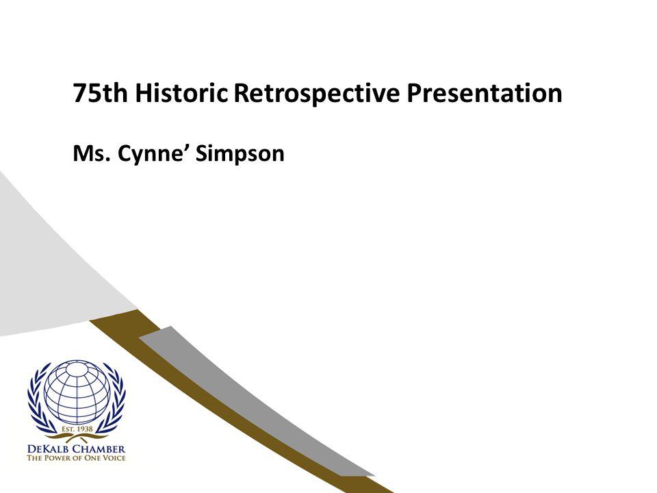 75th Historic Retrospective Presentation Ms. Cynne' Simpson