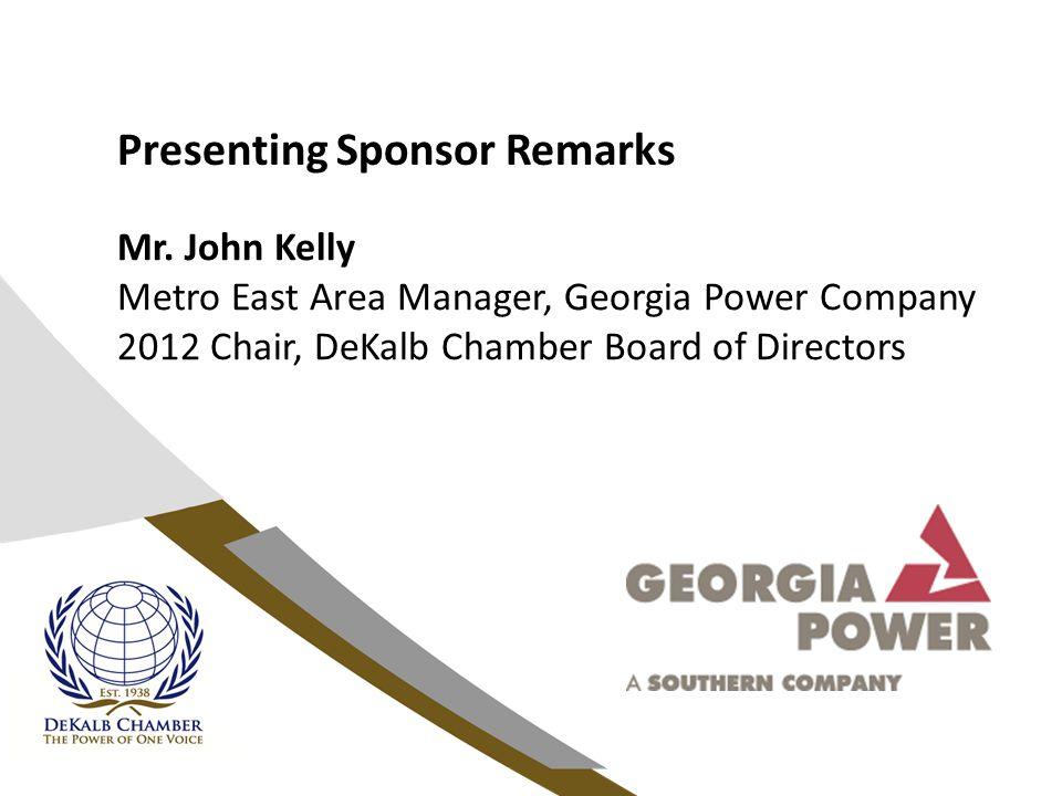 Presenting Sponsor Remarks Mr.