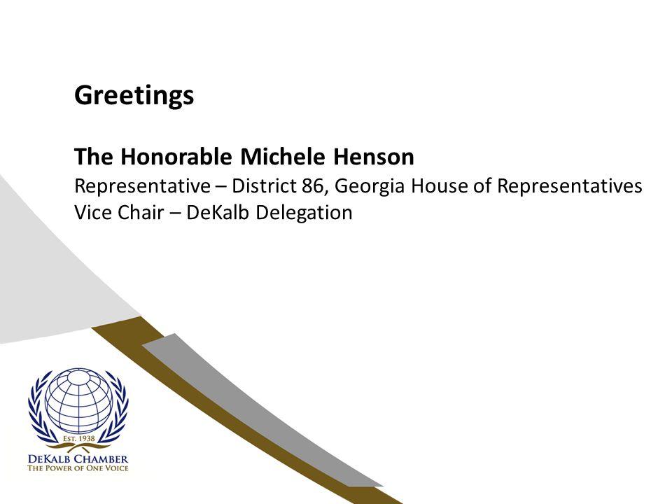 Greetings The Honorable Ronald Ramsey Senator – District 43, Georgia State Senate Chair – DeKalb Senate Delegation