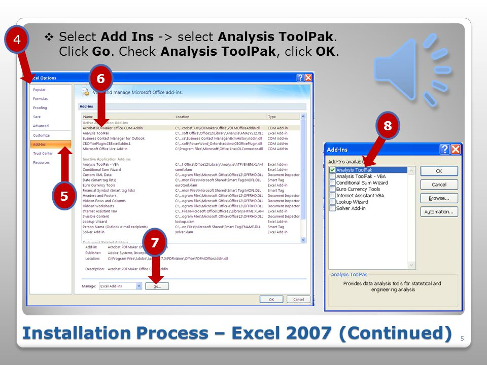 Installation Process – Excel 2007 4  Select Office logo button -> Excel Options 2 3 1