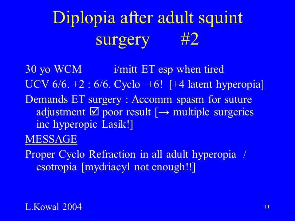 11 Diplopia after adult squint surgery #2 30 yo WCM i/mitt ET esp when tired UCV 6/6.