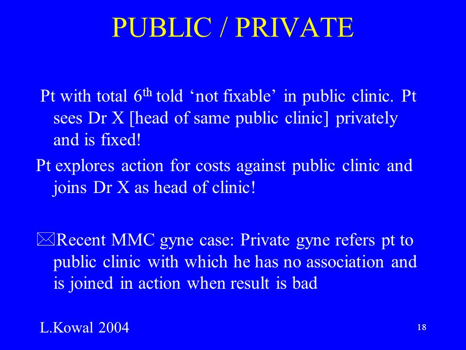 18 PUBLIC / PRIVATE Pt with total 6 th told 'not fixable' in public clinic.