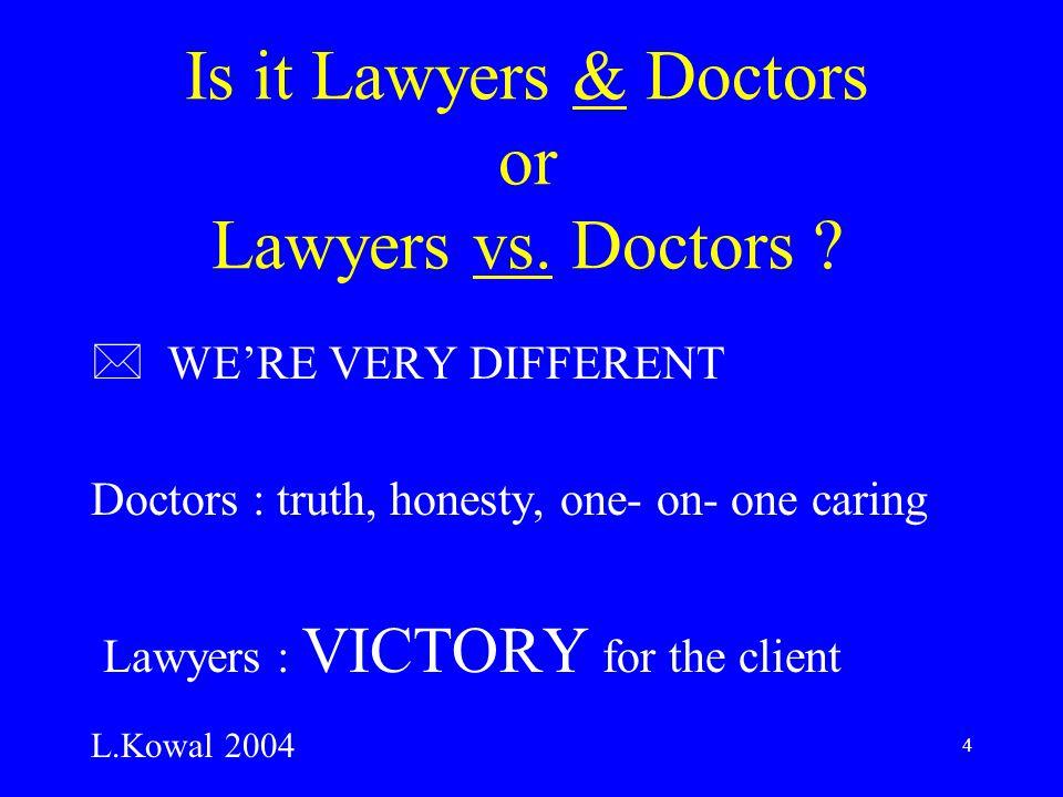 4 Is it Lawyers & Doctors or Lawyers vs. Doctors .