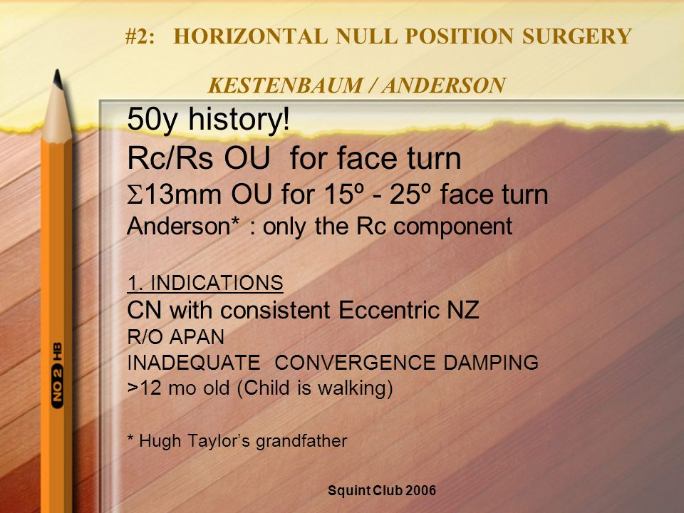 Squint Club 2006 #2: HORIZONTAL NULL POSITION SURGERY KESTENBAUM / ANDERSON 50y history.
