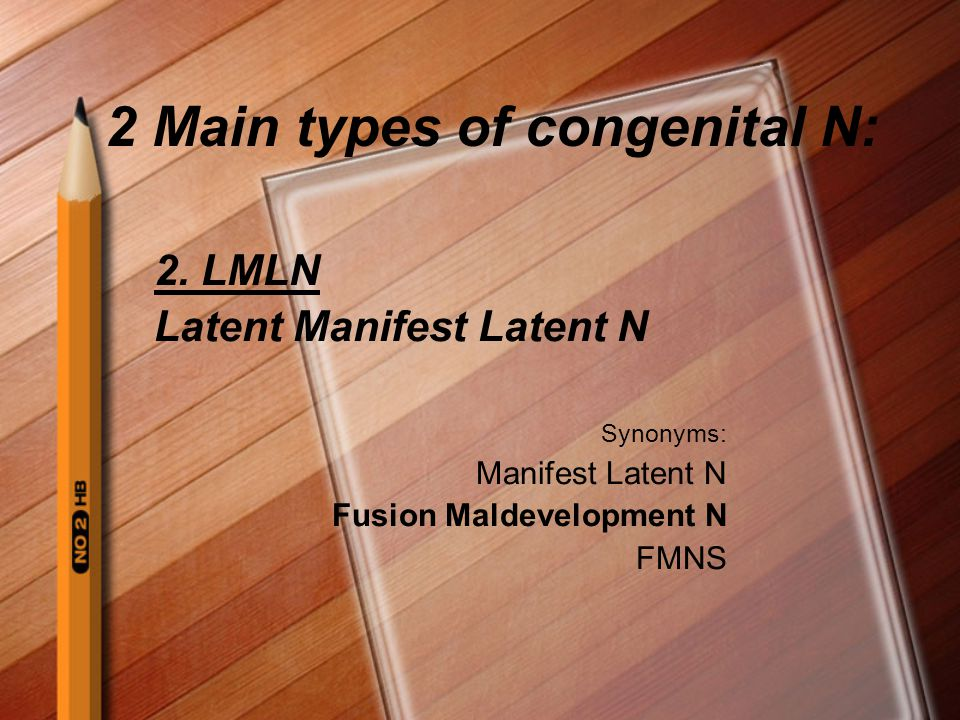 2 Main types of congenital N: 2.