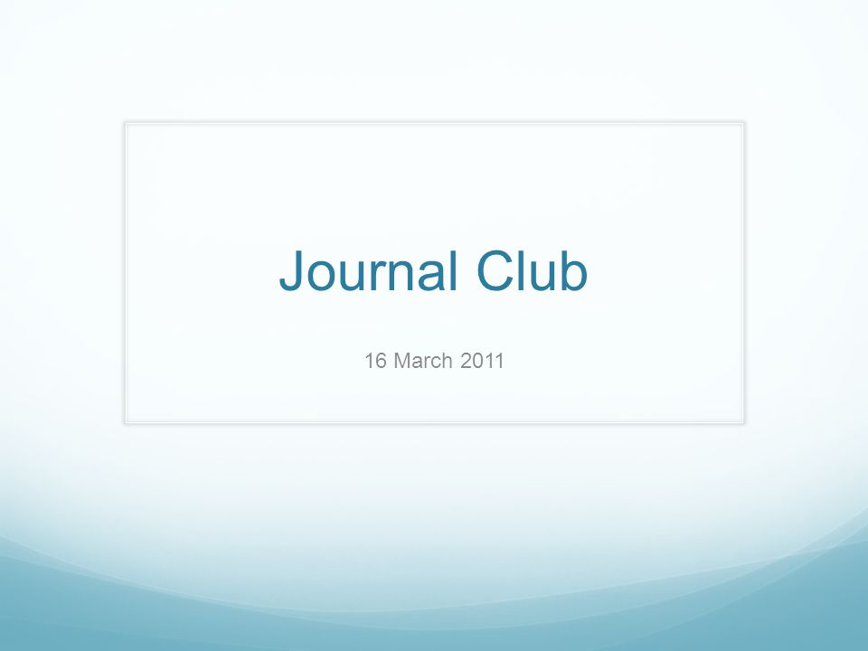 Journal Club 16 March 2011