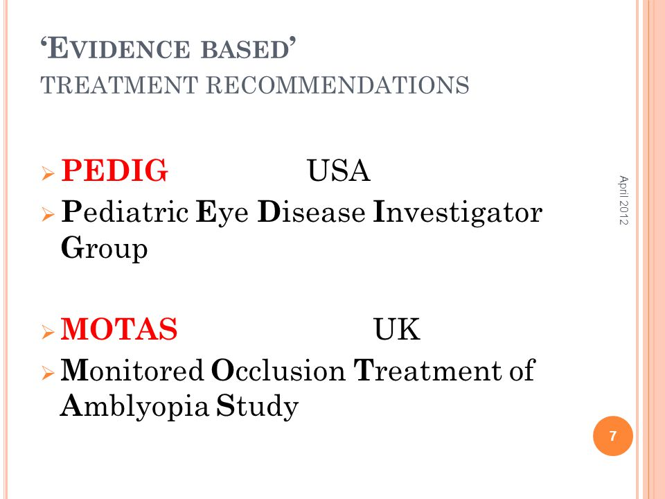 PEDIG - O PTICAL PENALIZATION Atropine and reduced +  'Should' have extra effect  No extra benefit cf atropine alone  Increased risk of occlusion amblyopia Arch Ophthalmol.