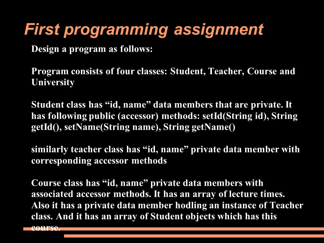 Design a program as follows: Program consists of four classes: Student, Teacher, Course and University Student class has id, name data members that are private.