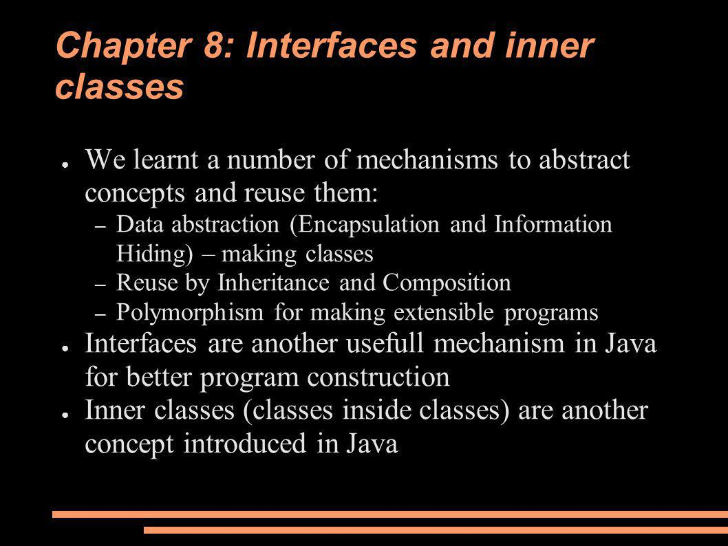 Inner classes in methods and scops ● We can define inner classes inside a method or a scop.