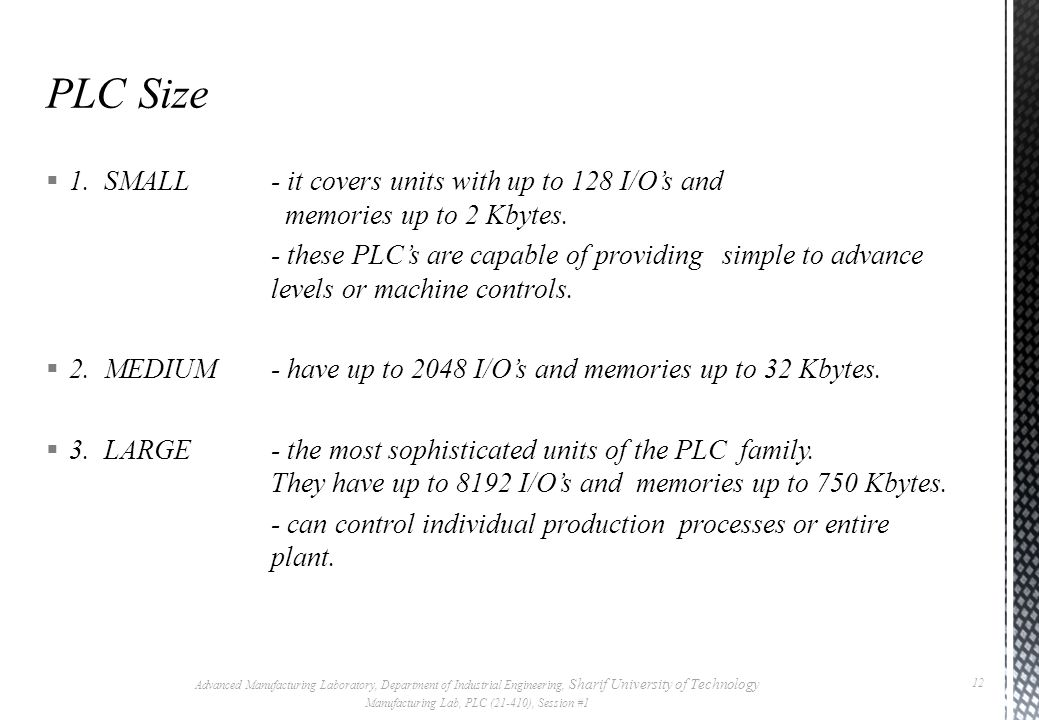  Manufacturing / Machining  Food / Beverage  Metals  Power  Mining  Petrochemical / Chemical Advanced Manufacturing Laboratory, Department of Industrial Engineering, Sharif University of Technology Manufacturing Lab, PLC (21-410), Session #1 11