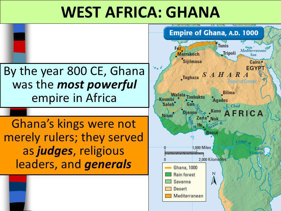 WEST AFRICA: GHANA The gold-salt trade led to increased wealth in West Africa and the formation of empires A West African kingdom, Ghana, amassed vast