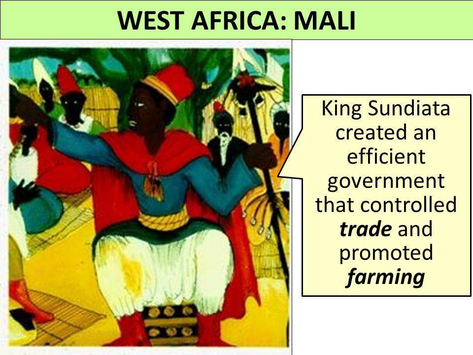 WEST AFRICA: MALI A kingdom neighboring Ghana, Mali, eventually overthrew Ghana and absorbed its territory into the new Mali Empire Mali's King Sundia