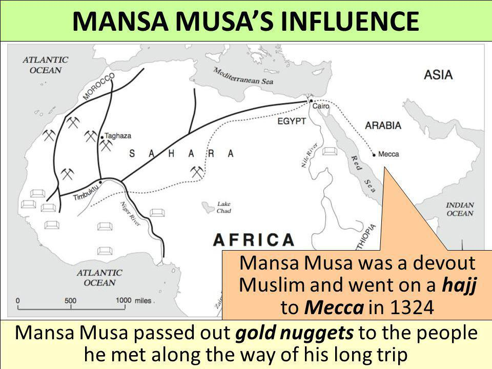 WEST AFRICA: MALI Mansa Musa built an army of 100,000 soldiers to control Mali's gold trade and secure his empire To easier manage his territory, he d