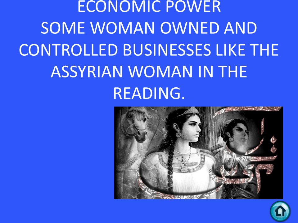 PROVIDE AN EXAMPLE IN WHICH SUMERIAN WOMAN HAD ECONOMIC POWER SOME WOMAN OWNED AND CONTROLLED BUSINESSES LIKE THE ASSYRIAN WOMAN IN THE READING.