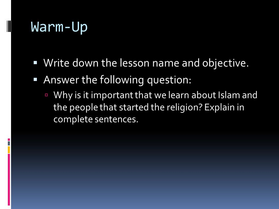 Warm-Up  Write down the lesson name and objective.