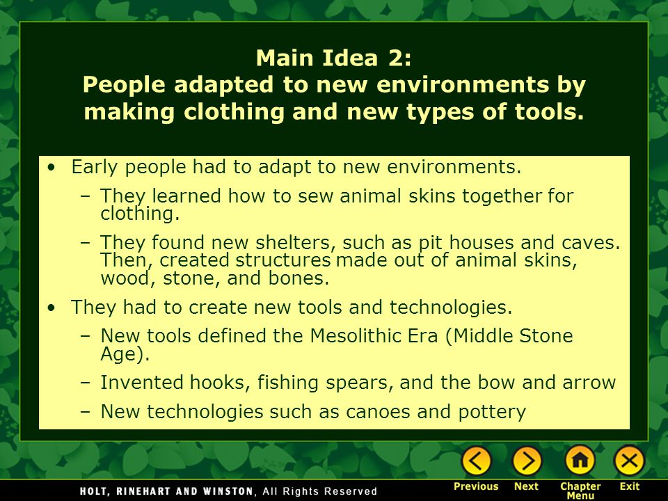 Main Idea 2: People adapted to new environments by making clothing and new types of tools.