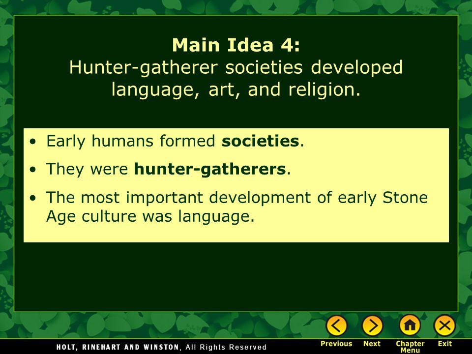 Main Idea 4: Hunter-gatherer societies developed language, art, and religion.