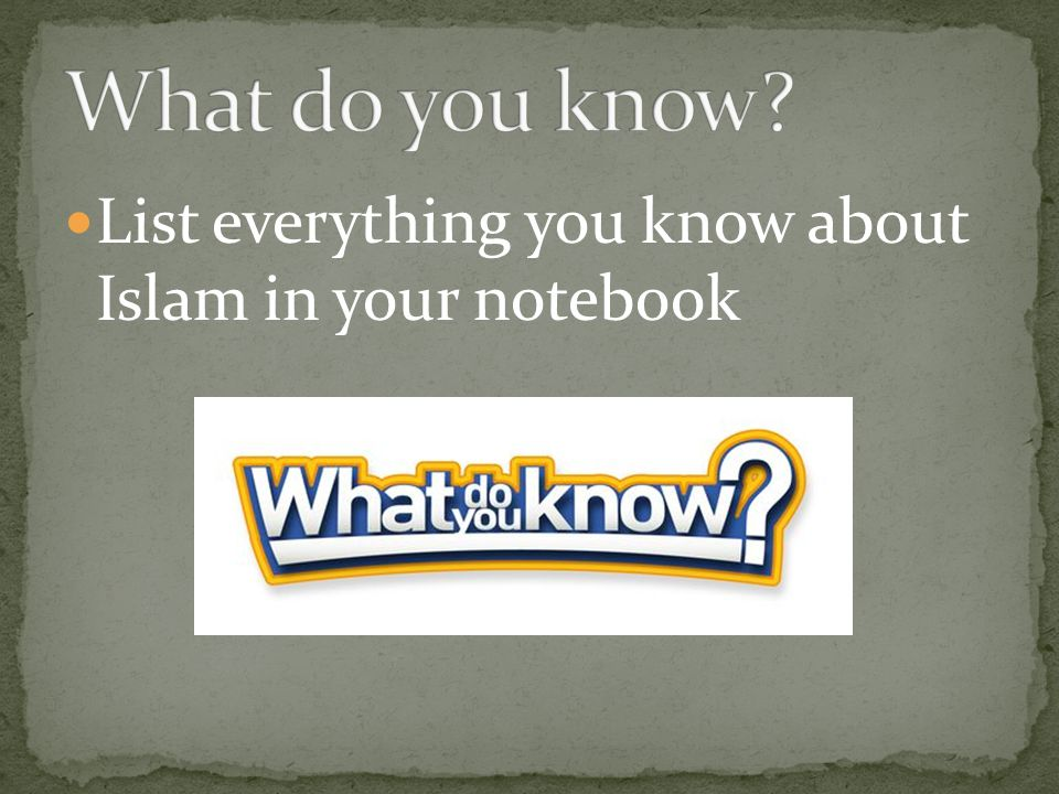 List everything you know about Islam in your notebook