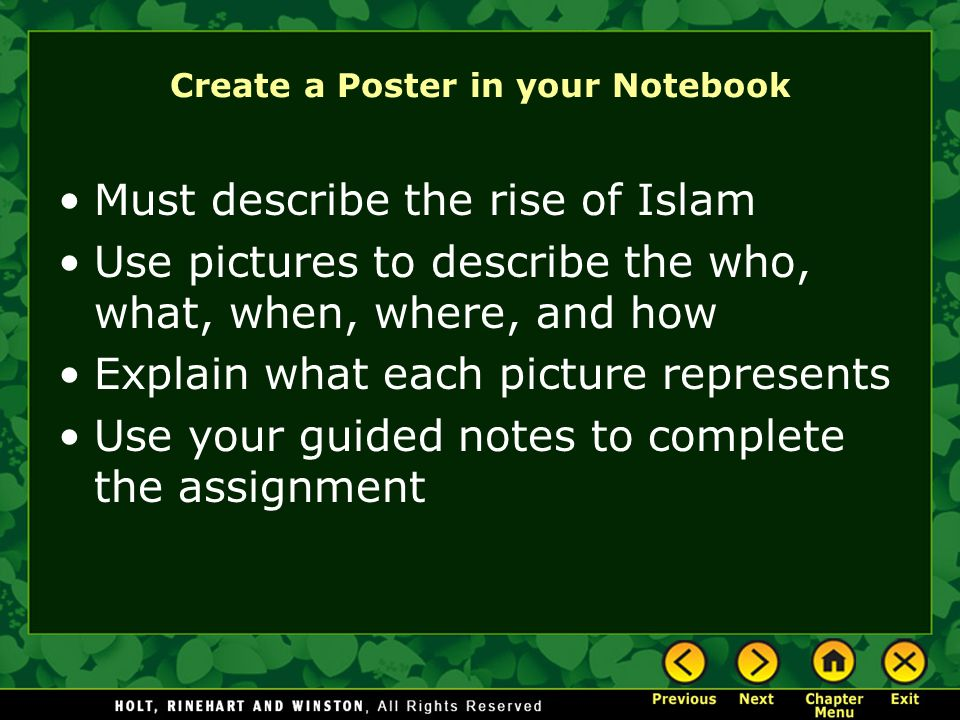 Create a Poster in your Notebook Must describe the rise of Islam Use pictures to describe the who, what, when, where, and how Explain what each picture represents Use your guided notes to complete the assignment