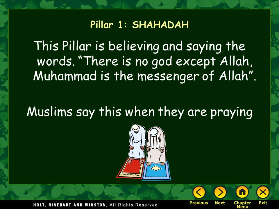 Pillar 1: SHAHADAH This Pillar is believing and saying the words.