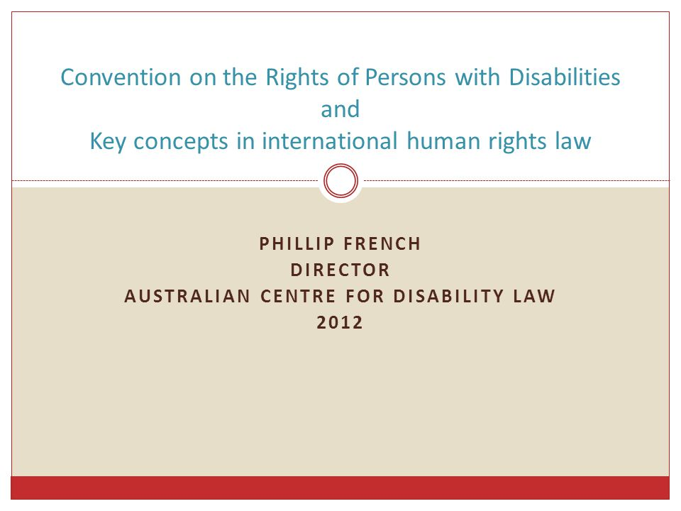 Session overview Introduction to the CRPD – typology, status Overview of the CRPD – target group, structure, interpretation, underlying policy & major themes CRPD cross-cutting obligations – other general & cross cutting obligations Specific obligations – CRPD recognised human rights & fundamental freedoms