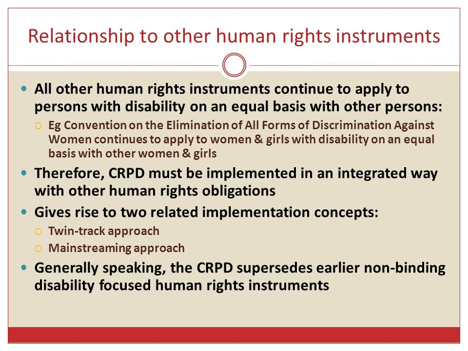 Enforcement of CRPD rights - 1 CRPD requires state parties to lodge a baseline & periodic reports outlining compliance with CRPD rights & progress towards their attainment  Shadow reports from National Human Rights Institutions and non- governmental organisations are also considered  May result in concluding observations and recommendations for action to improve compliance
