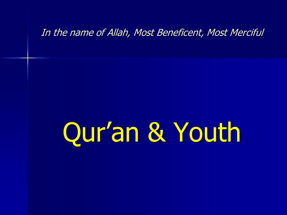 Qur'an & Youth –What do you want to become? –Best ?