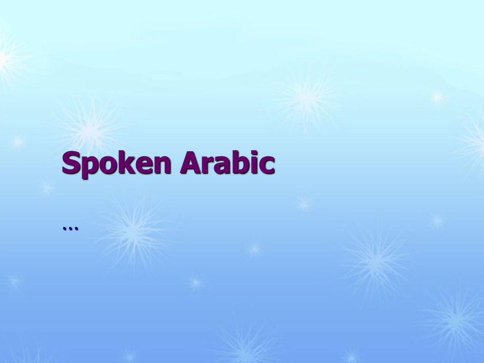 Spoken Arabic …