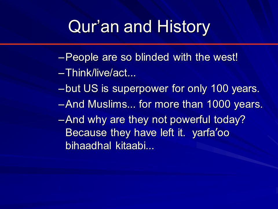Qur'an and History –People are so blinded with the west.