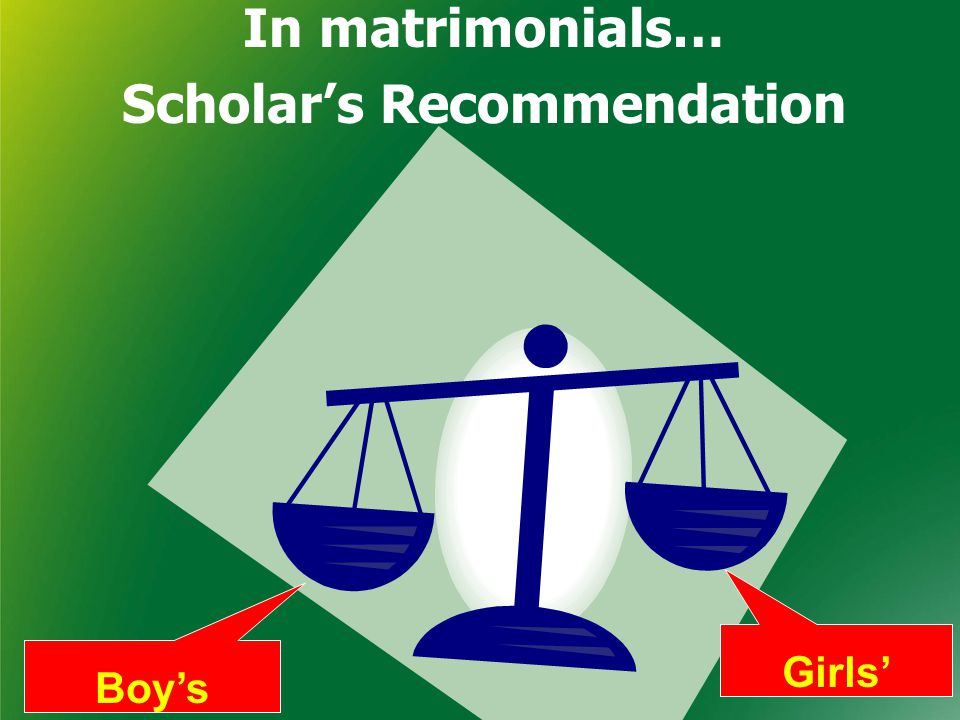 In matrimonials… Scholar's Recommendation Boy's family Girls' family